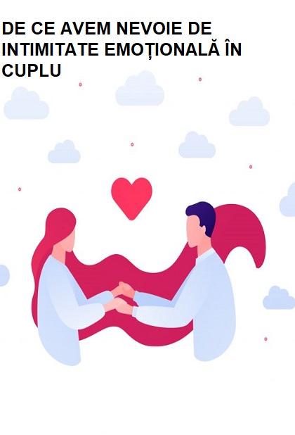 De ce avem nevoie de intimitatea emoțională în cuplu